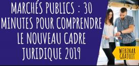 Marchés publics: 30 minutes pour comprendre le nouveau cadre juridique 2019