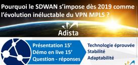 Pourquoi le SDWAN s'impose dès 2019 comme l'évolution inéluctable du VPN MPLS ?