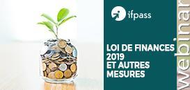 LOI DE FINANCES 2019 et autres mesures : AGIR ou SUBIR, c'est maintenant…