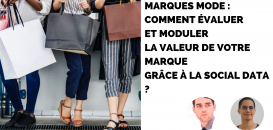 Marques Mode : Comment évaluer et moduler la valeur de votre marque grâce à la social data ?