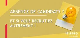 Absence de candidats ? Et si vous recrutiez autrement !