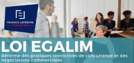 LOI EGALIM : Réforme des pratiques restrictives de concurrence et des négociations commerciales