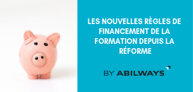 Les nouvelles règles de financement de la formation depuis la réforme