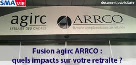 Fusion Agirc Arrco : quelles conséquences pour votre retraite ?