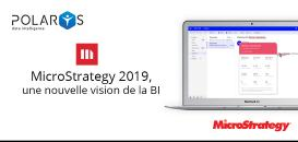 MicroStrategy 2019, une nouvelle vision de la Business Intelligence