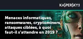 Menaces informatiques, ransomwares, cryptominers, attaques ciblées, à quoi faut-il s'attendre en 2019 ?