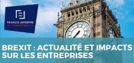 Brexit : actualité et impacts sur les entreprises