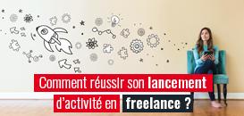 Comment réussir son lancement d'activité en freelance ?