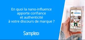 Comment la nano-influence va apporter confiance et authenticité à votre discours de marque ?