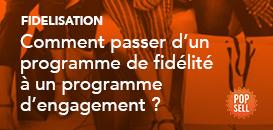 Comment passer d'un programme de fidélité à un programme d'engagement ?