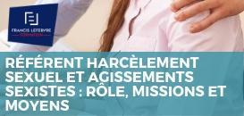Référent harcèlement sexuel et agissements sexistes : rôle, missions et moyens