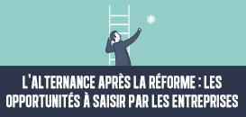 L'alternance après la Réforme : les opportunités à saisir pour les entreprises