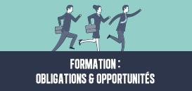Formation : obligations et opportunités