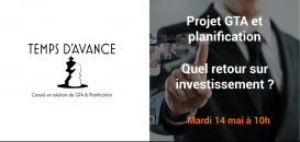 Projet GTA et Planification : Quel retour sur investissement ?