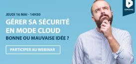 Gérer sa sécurité en mode cloud - Bonne ou mauvaise idée ? - Cas du Secteur bancaire