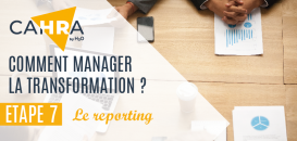 Comment manager la transformation : Etape #7 Le Reporting