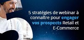 Cinq stratégies de webinar à connaître pour engager vos prospects Retail et E-Commerce