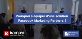Pourquoi s'équiper d'un outil Facebook Marketing Partner pour ses campagnes publicitaires ?
