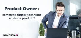 Product Owner : comment aligner technique et vision produit ?