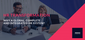 HR Transformation - Why a Global, Complete and Integrated HR System?