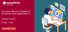 Comment minimiser les impacts du Shadow IT au sein de votre organisation ?