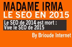Madame Irma : Le Monde du SEO en 2015