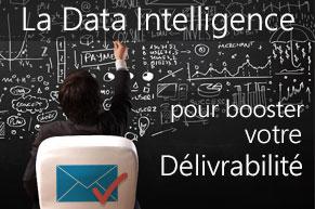 Comment utiliser la Data Intelligence pour booster la Délivrabilitéde vos emailings ?