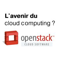 L'Openstack est-il le futur du cloud computing ?