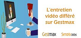 L'entretien vidéo différé sur GestMax