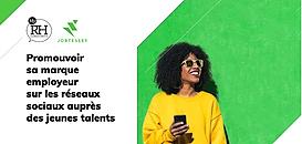 Promouvoir sa marque employeur sur les réseaux sociaux auprès des jeunes talents