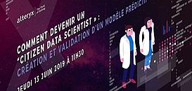 """Comment devenir un """"citizen data scientist"""" : Création et validation d'un modèle prédictif"""