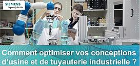 Comment optimiser vos conceptions d'usine et de tuyauterie industrielle ?