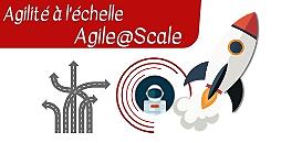 Agilité à l'échelle ou encore Agile@Scale