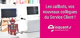 Les Callbots, vos nouveaux collègues du service clients