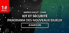 1#IoT - IoT et sécurité – Panorama des nouveaux enjeux