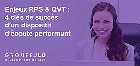 Enjeux RPS et QVT : 4 clés de succès d'un dispositif d'écoute performant !