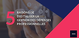 Travel & Expense : 5 raisons de digitaliser sa gestion des dépenses professionnelles