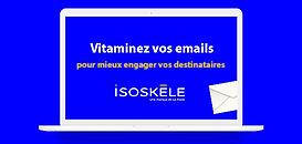 Vitaminez vos emails pour mieux engager vos destinataires