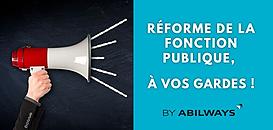 Réforme de la fonction publique, à vos gardes !