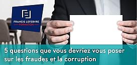 5 questions que vous devriez vous poser sur les fraudes et la corruption