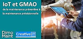 IoT et GMAO : de la maintenance préventive à la maintenance prévisionnelle