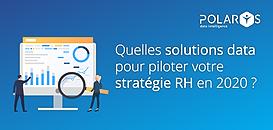 Quelles solutions data pour piloter votre stratégie RH en 2020 ?
