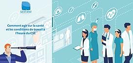 Comment agir sur la santé et les conditions de travail à l'heure du CSE ?
