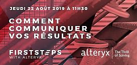 Premiers pas avec Alteryx : Comment communiquer vos résultats
