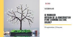 Le manager : artisan de la construction d'une Learning Culture solide ?