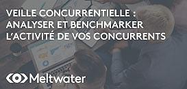 Veille Concurrentielle : Comment analyser et benchmarker l'activité de vos concurrents ?