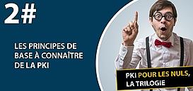 Episode 2 : Les principes de base à connaître de la PKI