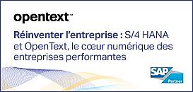 Réinventer l'entreprise : S/4 HANA et OpenText, le coeur numérique des entreprises performantes