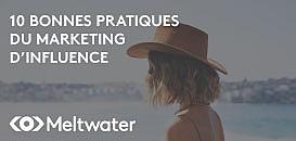 Les 10 bonnes pratiques du marketing d'influence