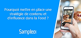 Pourquoi mettre en place une stratégie de contenu et d'influence dans la Food ?